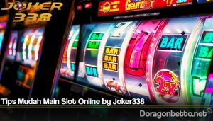 Tips Mudah Main Slot Online by Joker338