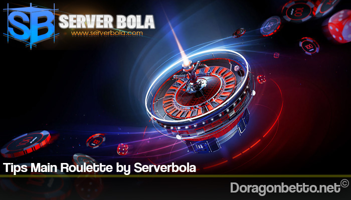 Tips Main Roulette by Serverbola